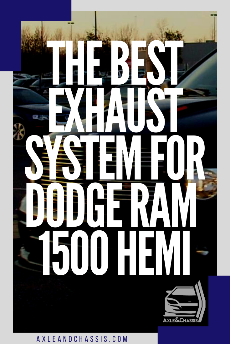 The Best Exhaust System For Dodge Ram 1500 Hemi In 2020 Dodge Ram 1500 Hemi Dodge Ram Dodge Ram 1500