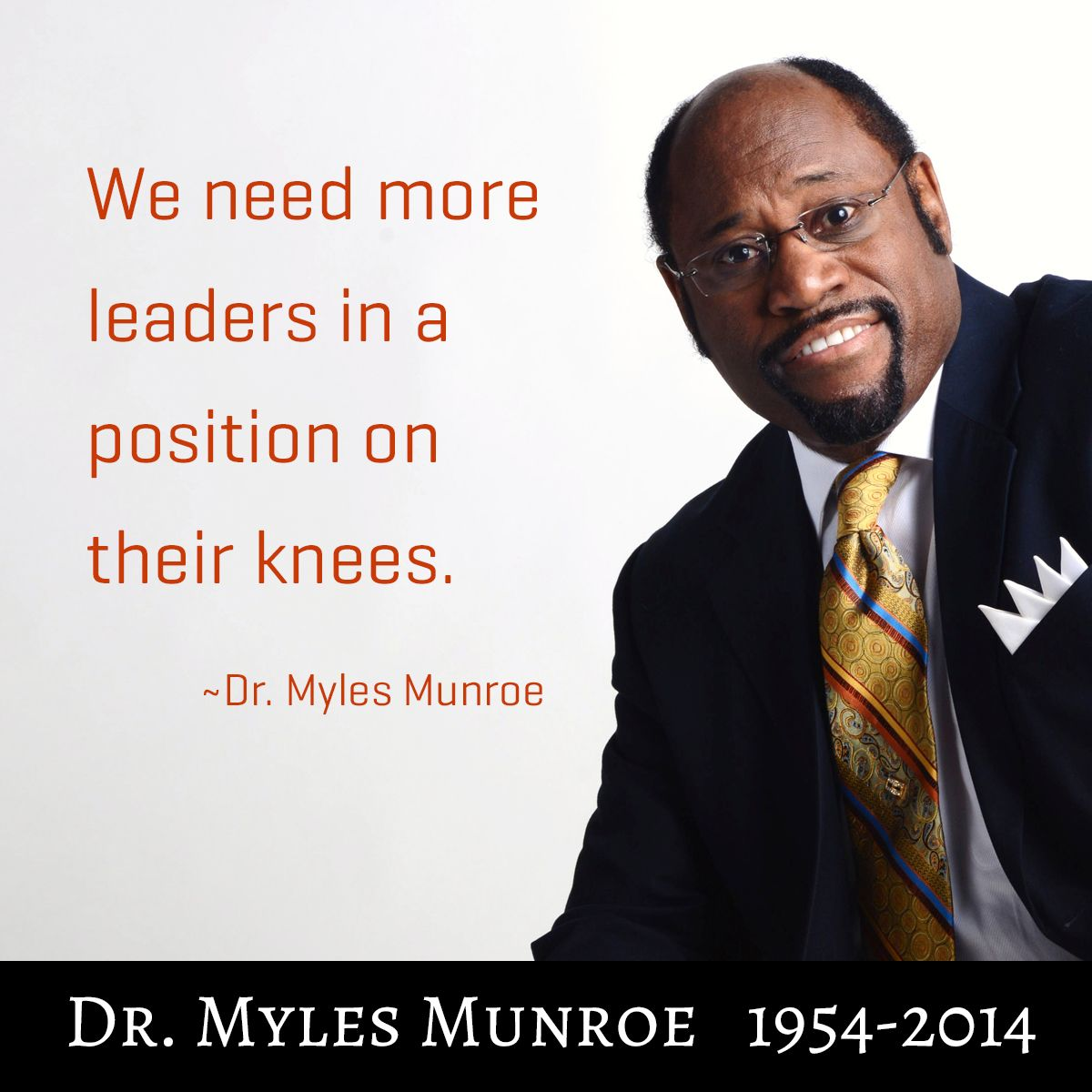 Dr.Myles Munroe, a world changer Myles munroe quotes