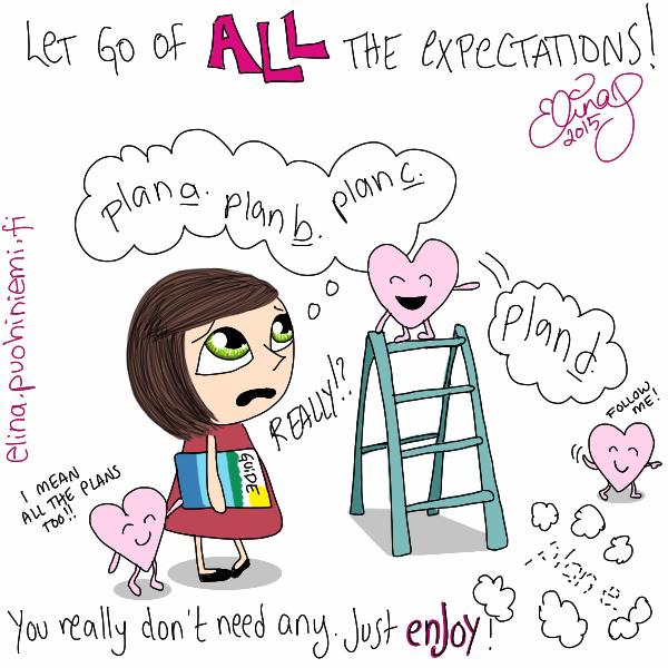Palasia sateenkaaresta: Let Go of Expectations