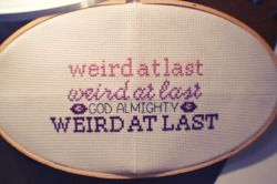 Weird At Last cross-stitch (Welcome to Night Vale)