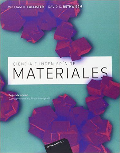 Ciencia e ingeniería de materiales / William D. Callister, Jr., David G. Rethwisch, 2ª ed.