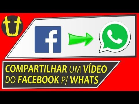 Como Compartilhar Um Video Do Facebook No Whatsapp Pelo Celular