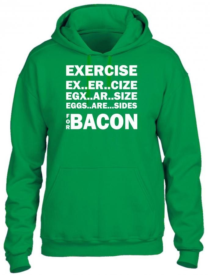 exercise for bacon2 HOODIE
