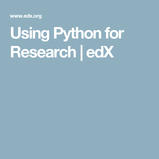 Using Python for Research | edX | To Read | Python, Python
