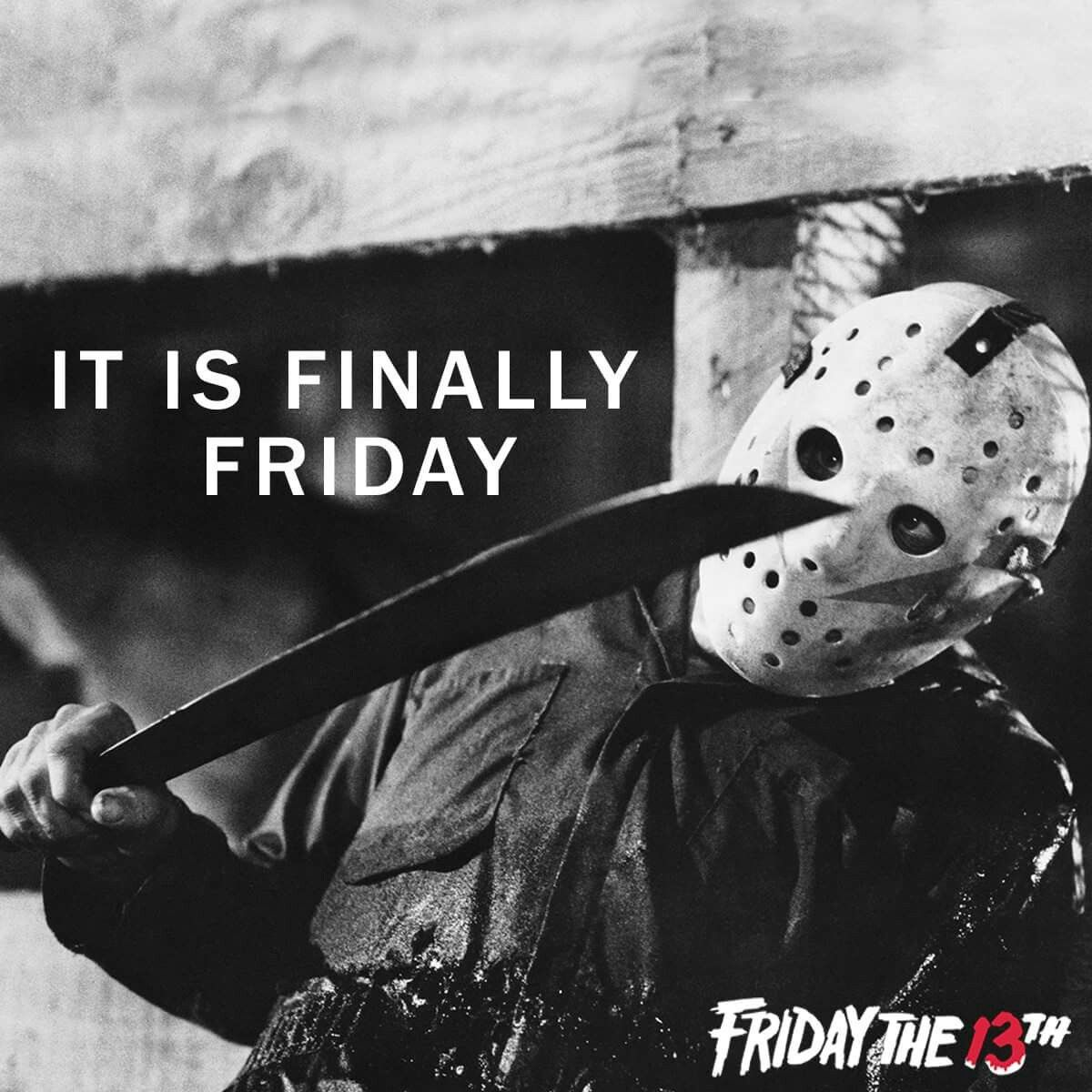 Hello, Friday! I've been waiting for you for a long time. You just save me when a killer came hunting me down.