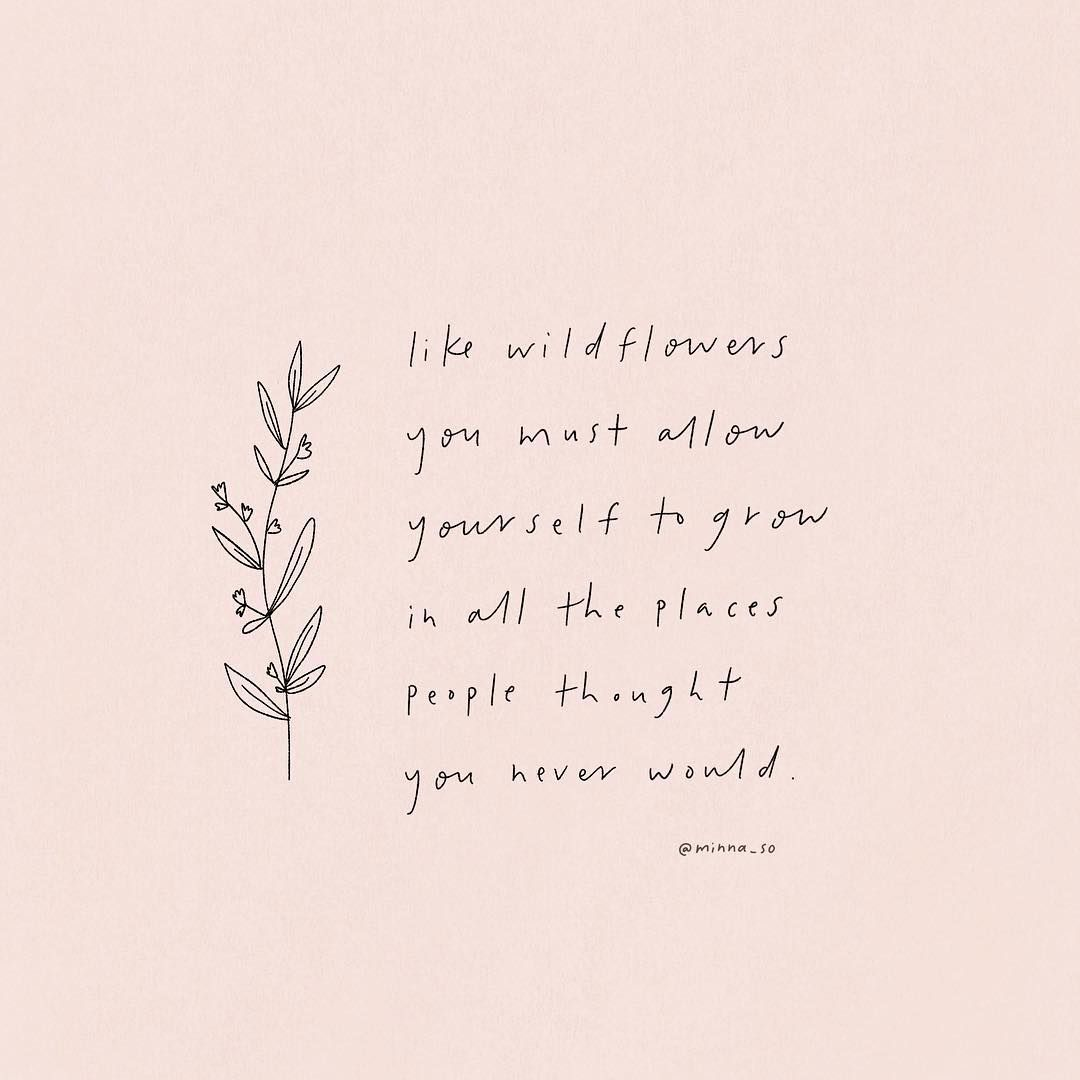 Grow Like Wildflowers Quote By E V Rogina Wild Flower Quotes Flower Quotes Boho Quotes