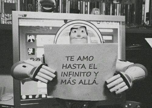 Te Amo Hasta El Infinito Y Mas Alla Toy Story Beautiful Quotes Strong Quotes