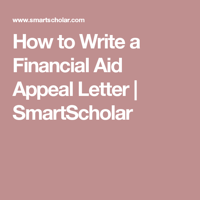 How To Write A Financial Aid Appeal Letter Smartscholar