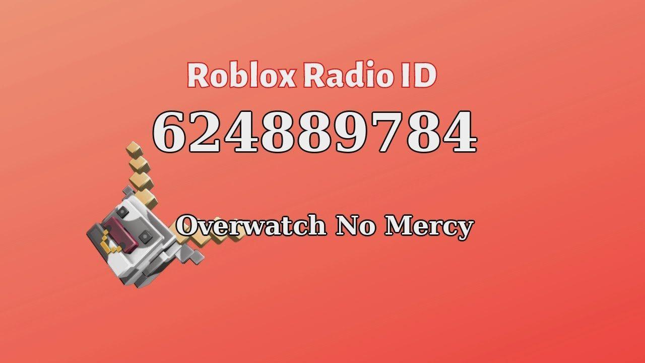 Overwatch No Mercy Roblox Id Roblox Radio Code Roblox Music Code Roblox Radio Id Music