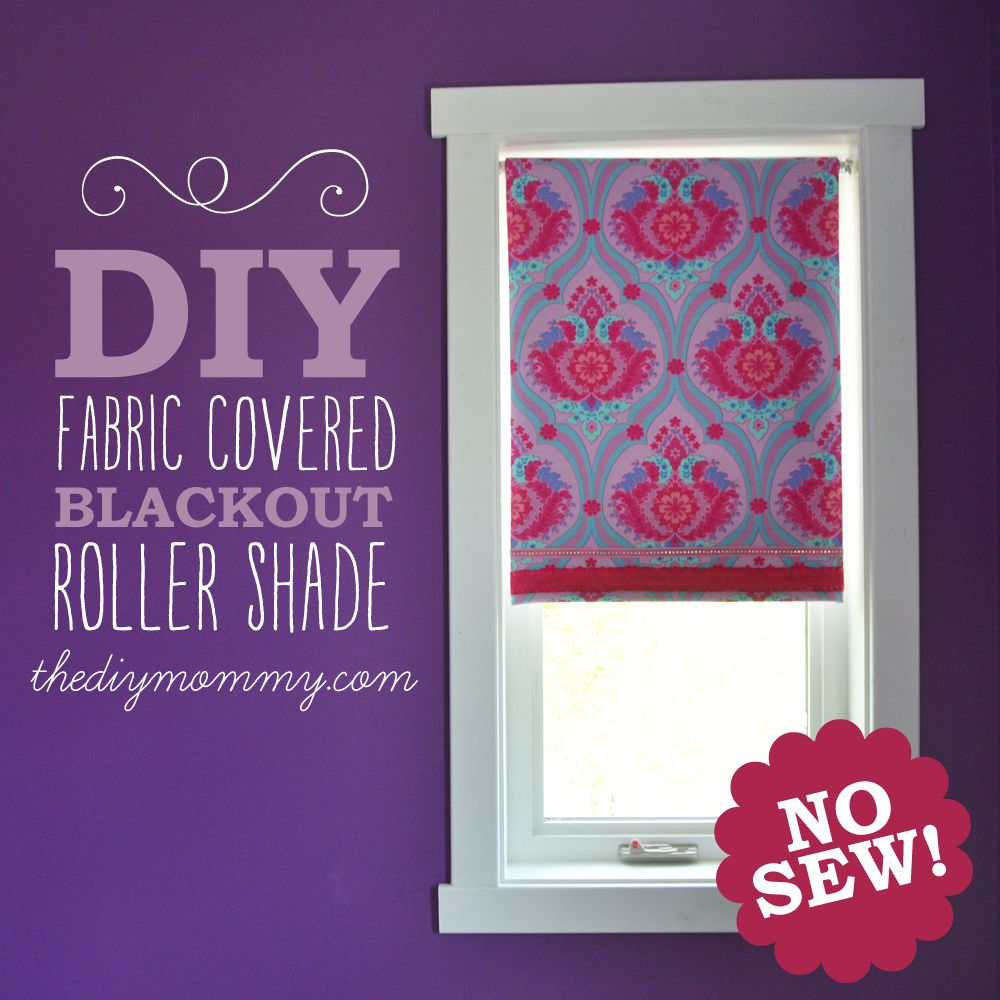 Make A No Sew Fabric Covered Roller Shade The Diy Mommy Roller Shades Diy Diy Window Shades Diy Blinds