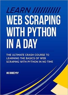 Learn Web Scraping With Python In A Day PDF | Bharath