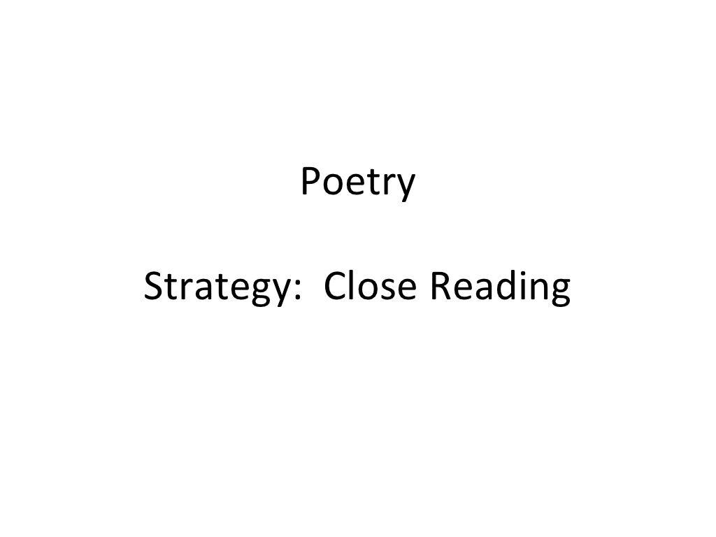 Poetry Close Reading By Talkowski Via Slideshare Close Reading Poetry Close Reading Poetry Strategies [ 768 x 1024 Pixel ]