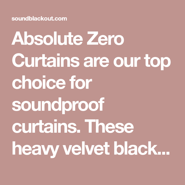 Absolute Zero Curtains Review Of Our 1 Soundproof Curtains Sound Proofing Curtains Absolute Zero