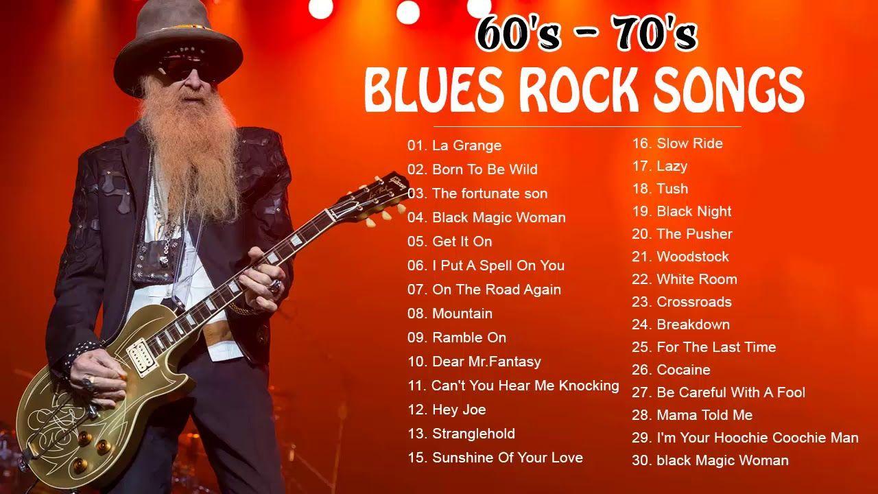 Top 30 60 S 70 S Blues Rock Songs Blues Rock Songs Playlist 60s 70s Youtube Rock Songs Blues Rock Song Playlist