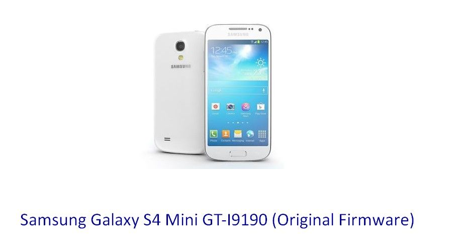 Samsung Galaxy S4 Mini GT-I9190 (Original Firmware) - Stock Rom