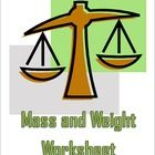 This one-sided worksheet contains ten questions about mass and weight and has a complete answer key. The worksheet is in Microsoft Word form so tea...