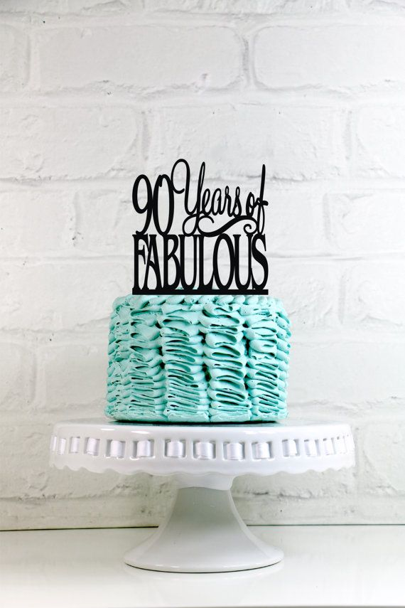 90 Years Of Fabulous 90th Birthday Cake Topper Or By WyaleDesigns
