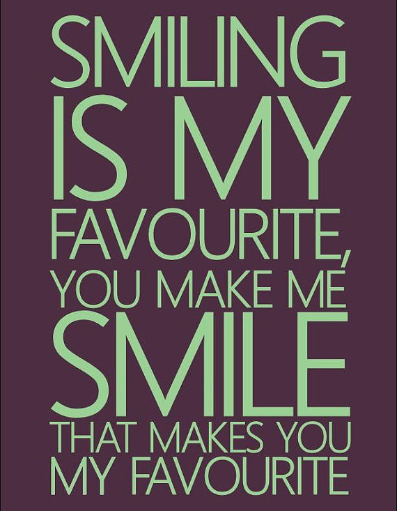 Smiling Is My Favourite You Make Me Smile That By Icandyproducts 9 99 You Make Me Smile Quotes Make Me Smile Quotes Smile Quotes