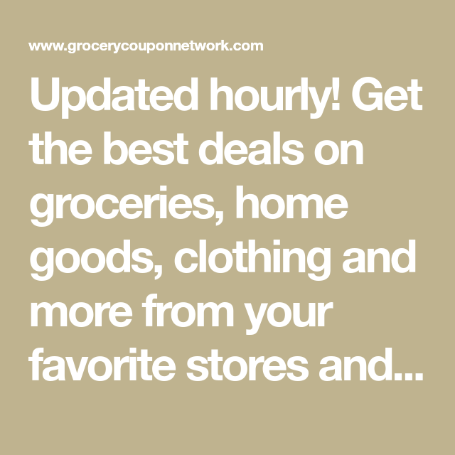 Updated hourly! Get the best deals on groceries, home