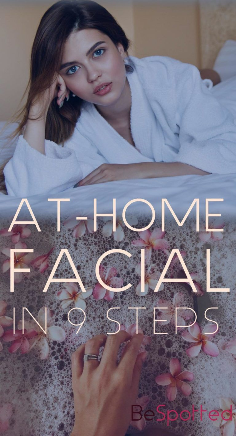Photo of Facial At Home in 9 Steps – You Owe It to Your Skin!