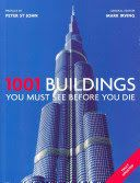 1001 buildings you must see before you die / toim. Mark Irving