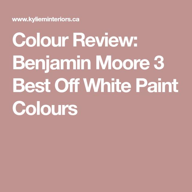 Colour Review Benjamin Moore 3 Best Warm White Paint