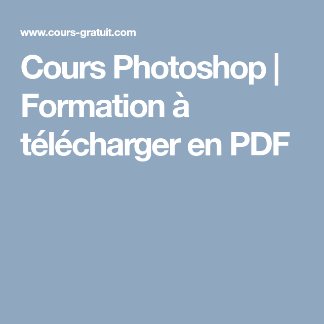 Cours Photoshop Formation A Telecharger En Pdf Photoshop Cours Photoshop Apprendre Photoshop