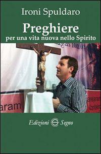 Prezzi e Sconti: #Preghiere per una vita nuova nello spirito New  ad Euro 10.00 in #Edizioni segno #Libri