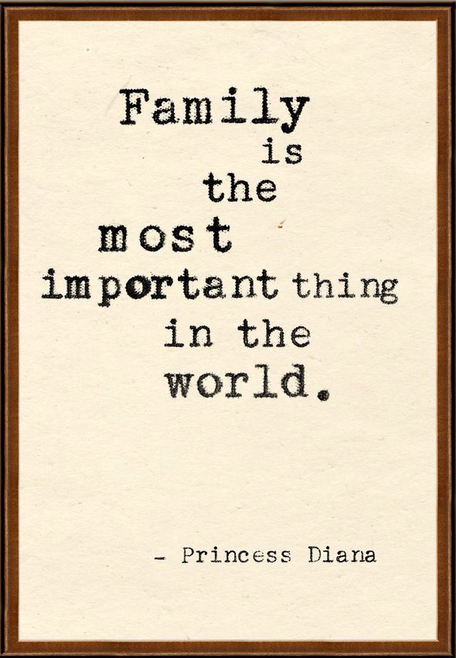 Family Is The Most Important Thing In The World Family Quotes