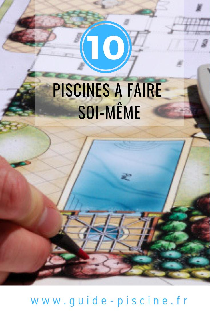 Top 10 Des Piscines A Faire Soi Meme Piscine Construire Une Piscine Piscines En Kit