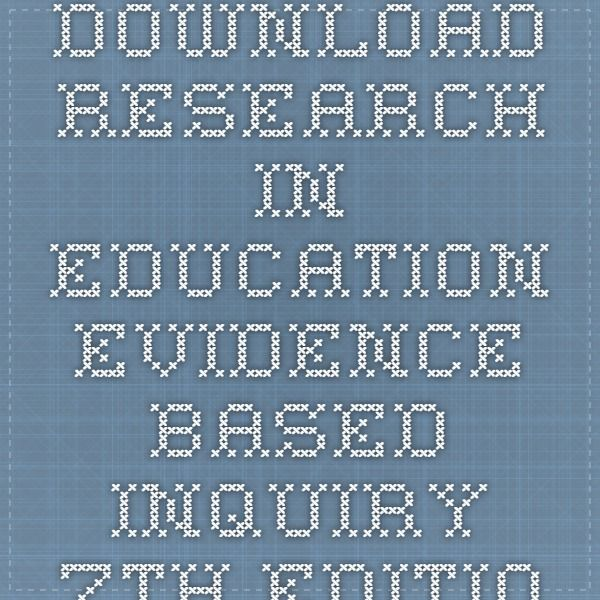 Download research in education evidence based inquiry 7th edition download research in education evidence based inquiry 7th edition ebook pdf pdf fandeluxe Image collections