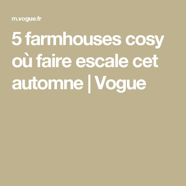 5 farmhouses cosy où faire escale cet automne | Vogue