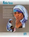Mother Teresa - Mother to everyone - a saint on earth.