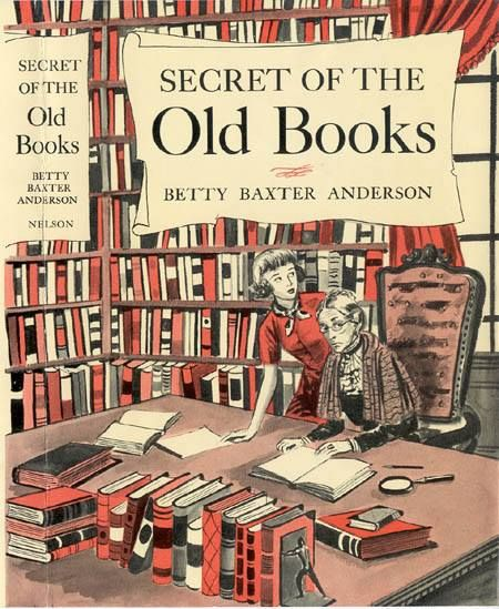 Secret of the Old Books by Betty Baxter Anderson