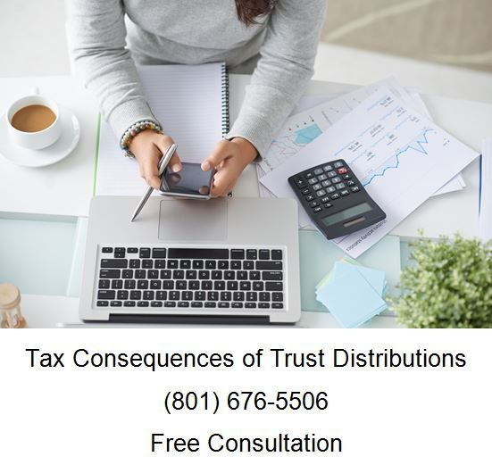 Tax Consequences Of Trust Distributions 801 676 5506 Free Consultation Family Law Attorney Divorce Lawyers Business Lawyer