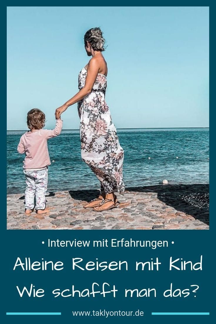 Alleine Reisen Mit Kind Wie Schafft Man Das Motivation