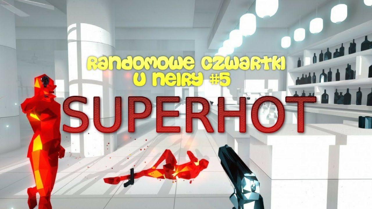 Randomowe Czwartki u Neiry #5 - SUPERHOT
