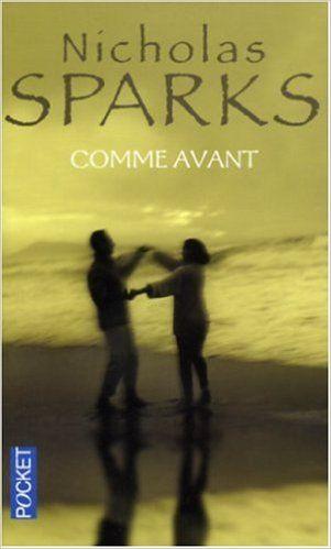 Amazon Fr Comme Avant Nicholas Sparks Leslie Boitelle Livres Livre Nicholas Sparks Livres A Lire