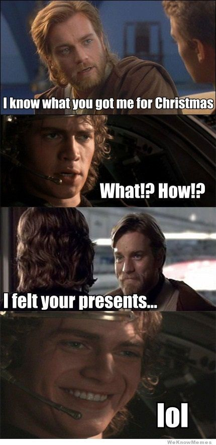 I Know What You Got Me For Christmas Weknowmemes Star Wars Humor Star Wars Memes Star Wars Jokes