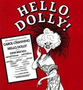 Hello Dolly with Carol Channing !!!!