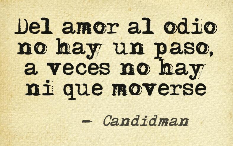 Del Amor Al Odio No Hay Un Paso A Veces No Hay Ni Que Moverse