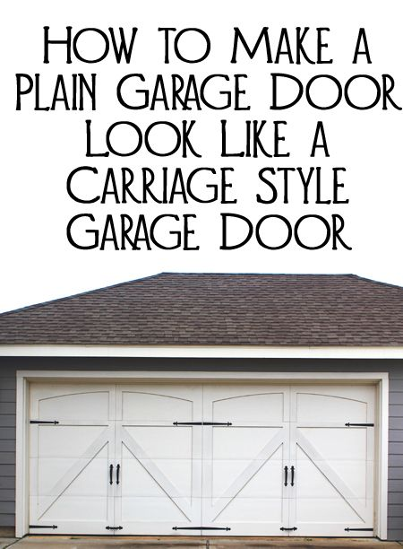 How To Make A Plain Garage Door Look Like A Carriage Style Garage Door Garage Door Makeover Carriage Style Garage Doors Garage Doors