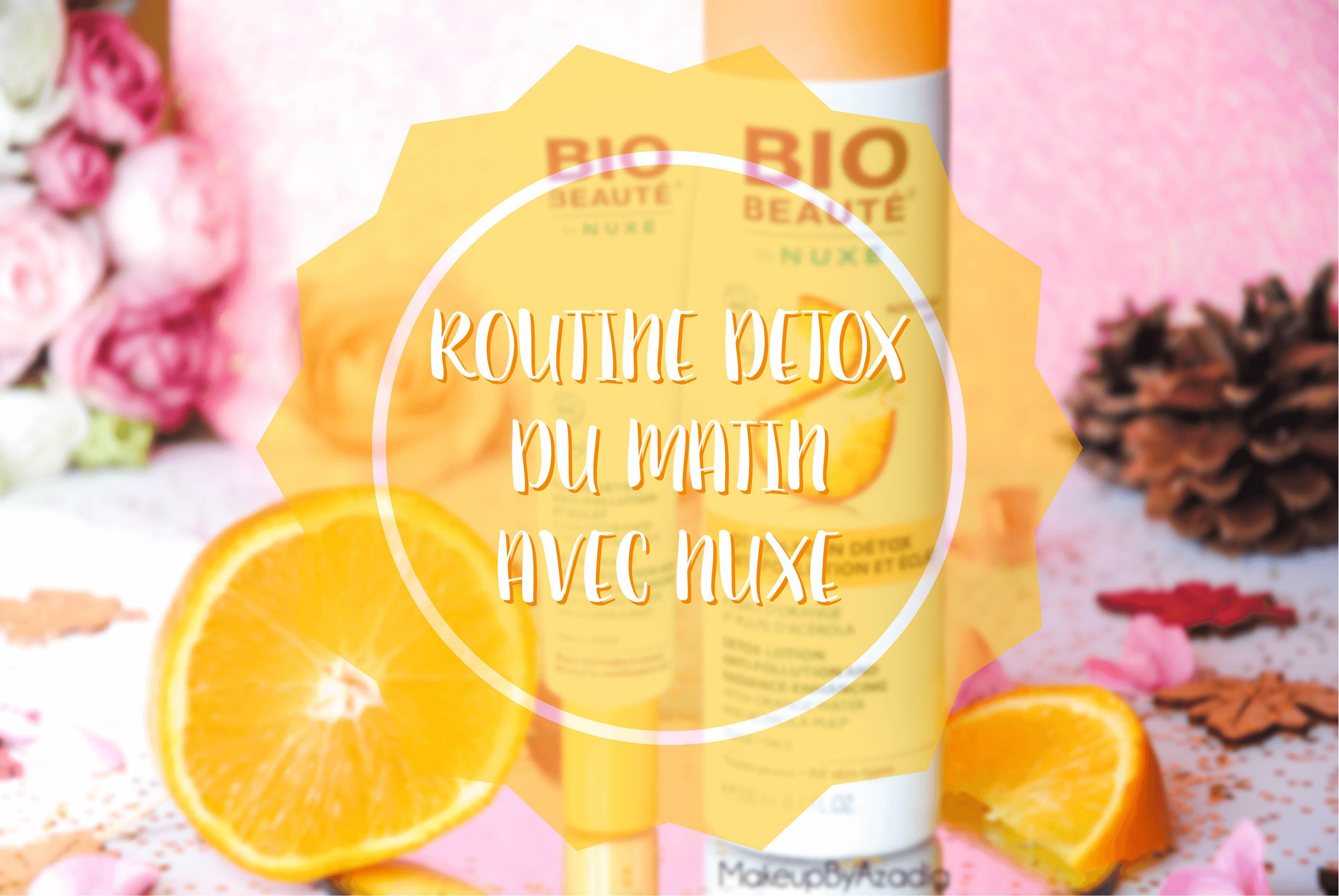 """Découvrez ma routine détox du matin avec les produits de la nouvelle gamme de Bio Beauté by Nuxe, """"Détox Anti-Pollution & Éclat"""". Peau douce garantie !"""