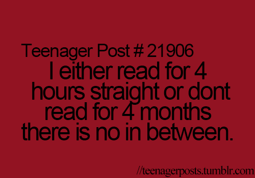 Lol I Never Want To Read But When I Start I Just Want To Keep Reading Funny Quotes Teenager Posts Relatable Post