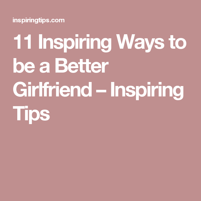 ways to become a better girlfriend