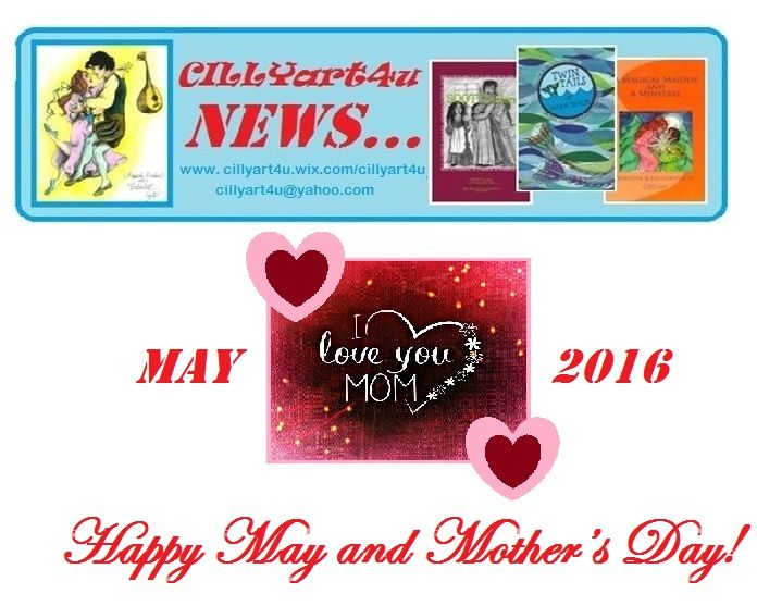 CILLYart4U NEWS - May 2016 is now out with the results of our APRIL Children's Contest Winners and a bit of Mother's Day Celebratin' Fun...check it out and sign up to receive it today at:   http://cillyart4u.wix.com/cillyart4u#!location/c2ua    ...or at...    http://cillyart4u.wix.com/cillyart4u