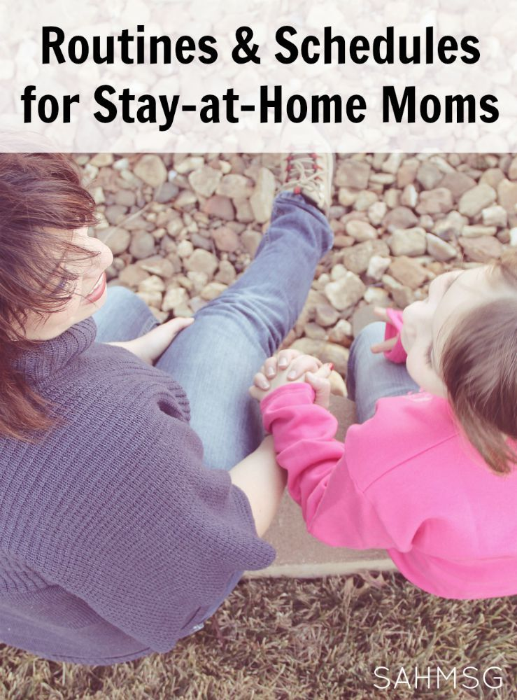 Routines and Schedules for Stay-at-Home Moms | The Stay-at-Home-Mom Survival Guide
