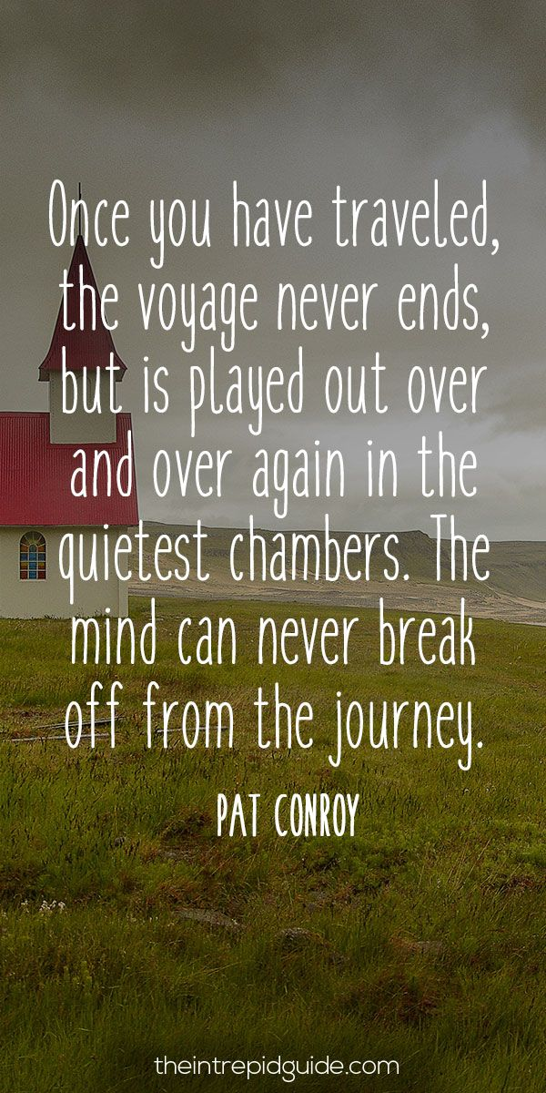 Travelquote Once You Have Traveled The Voyage Never Ends Travel Quotes Inspirational Travel Quotes Travel Quotes Wanderlust