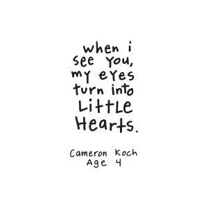 When I see you my eyes turn into little hearts. love