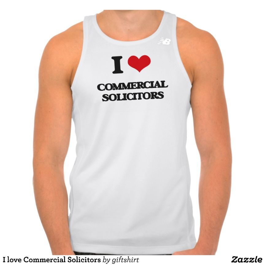 I love Commercial Solicitors Tee Shirt Tank Tops